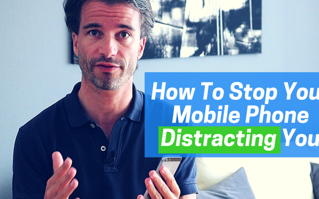 How To Stop Your Mobile Phone Distracting You