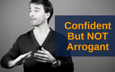 The Secret To Be Confident But NOT Arrogant