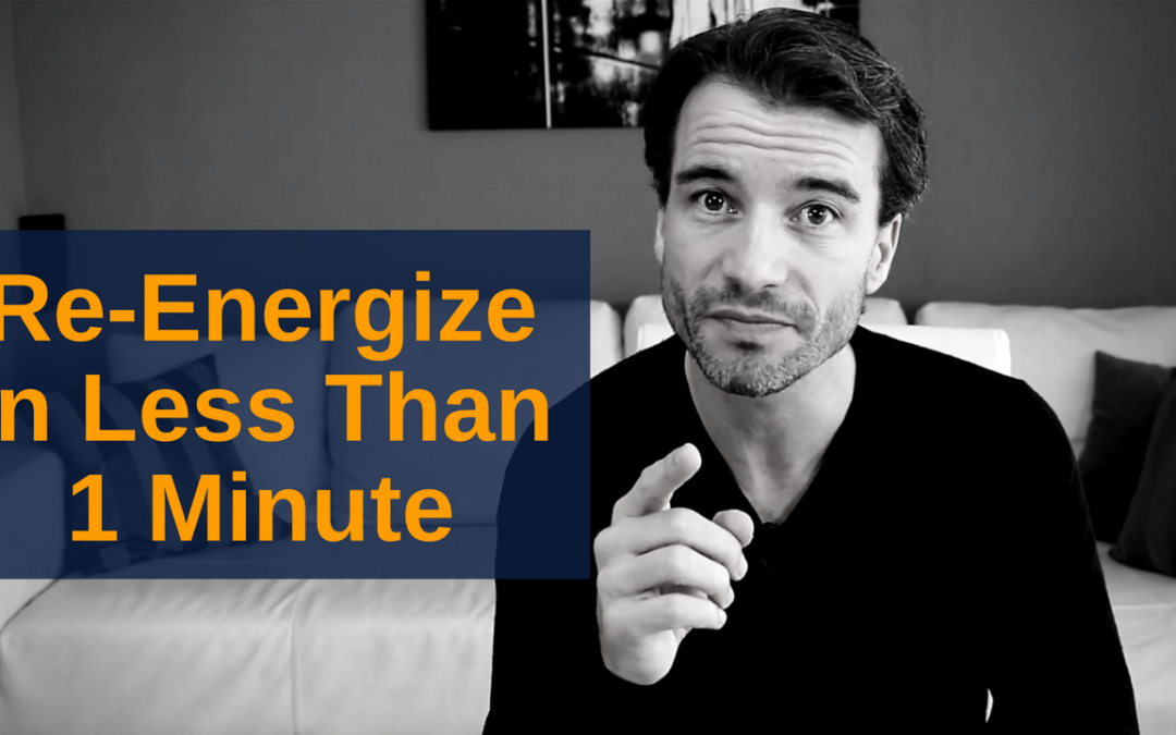 How To Re-Energize In Less Than 1 Minute