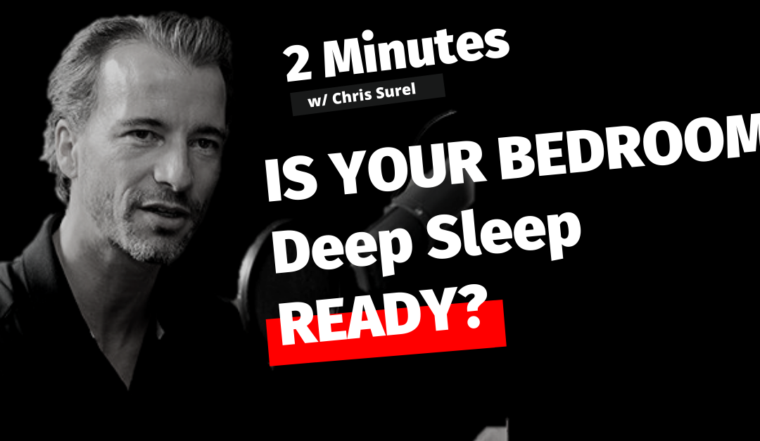 Is Your Bedroom DEEP Sleep Ready? [Podcast Video]