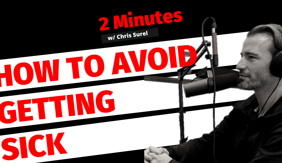 How To Avoid Getting Sick [Podcast Video]