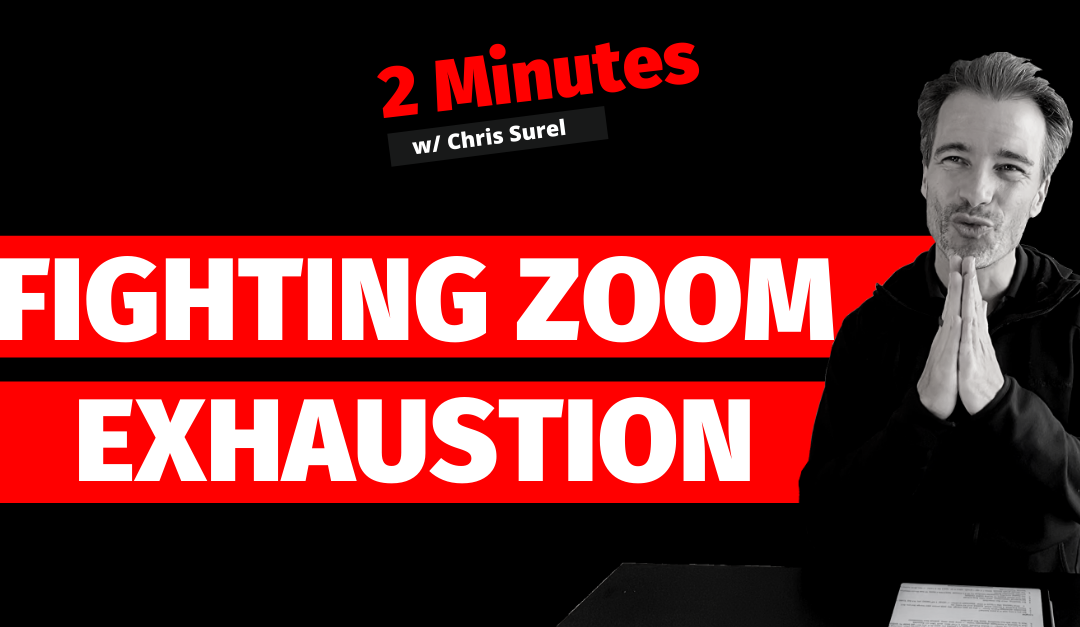 How To Fight Zoom Exhaustion [Podcast Video]