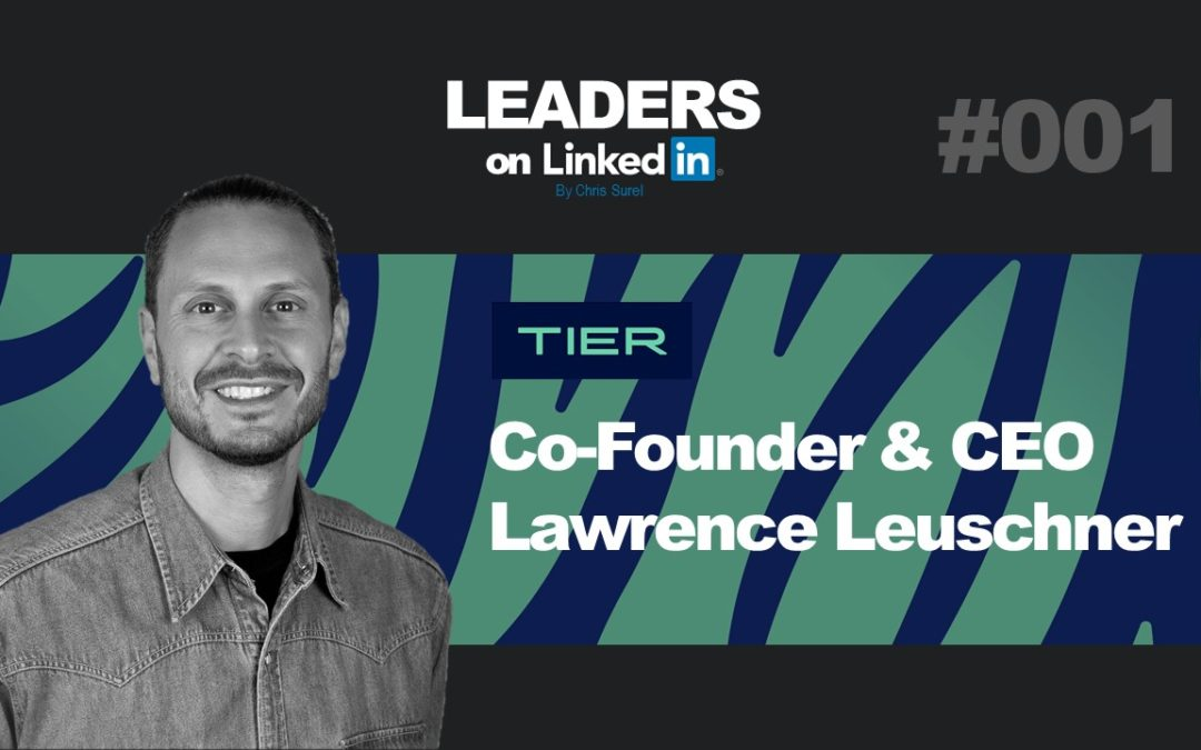 Leaders On LinkedIn #001 – Lawrence Leuschner