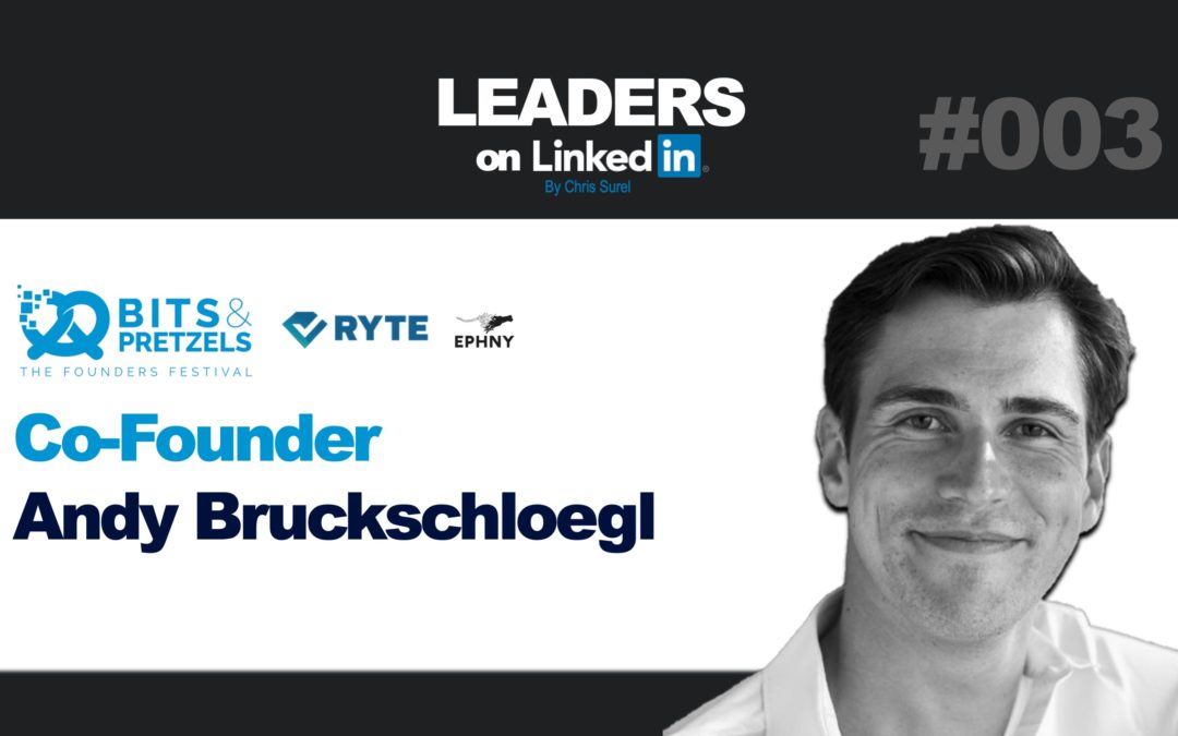 Leaders on LinkedIN #003 – Andy Bruckschloegl, Co-Founder Bits&Pretzels & Ryte