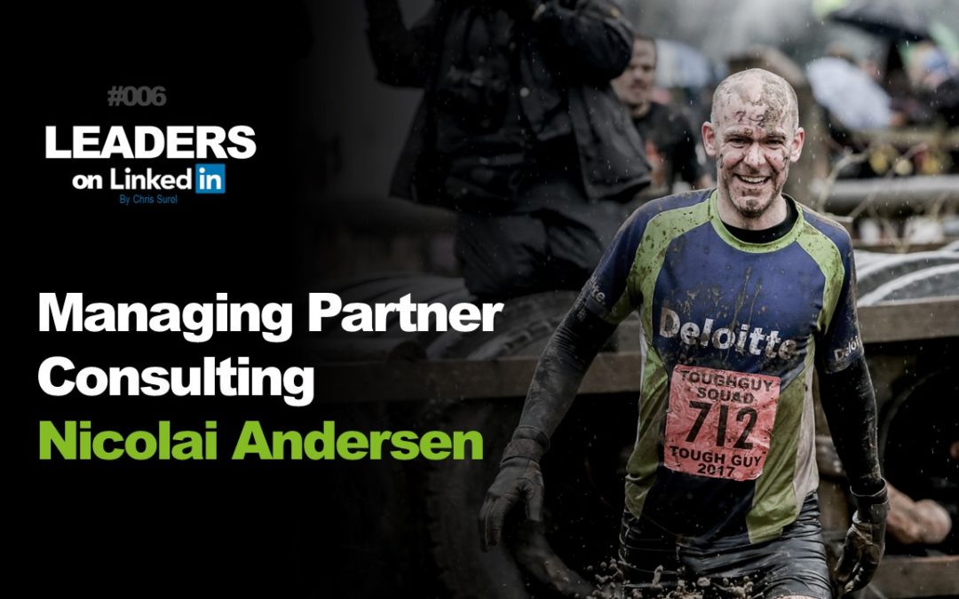 Leaders on LinkedIN #006 – Nicolai Andersen, Managing Partner Consulting